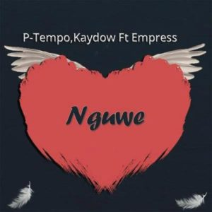 P-Tempo, Kaydow & Empress – Nguwe