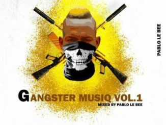 Pablo Le Bee – Gangster MusiQ Vol.01
