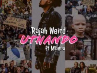 Rajah Weird – Uthando Ft. Mzamo
