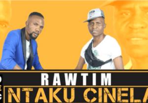 RawTim – Ntaku Cinela
