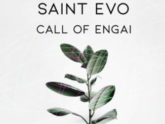 Saint Evo – Call Of Engai (Original Mix)