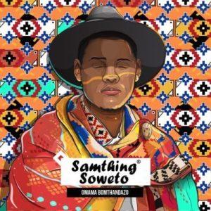 Samthing Soweto – Sebenzela Nina