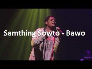 Samthing Soweto - Bawo Ndiyabonga