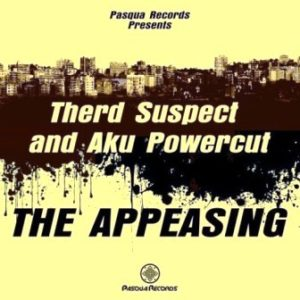 Therd Suspect & Aku Powercut – The Appeasing