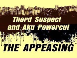 Therd Suspect & Aku Powercut – The Appeasing