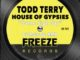 Todd Terry & House Of Gypsies – Sume Sigh Say (DJ Malvado RMX)