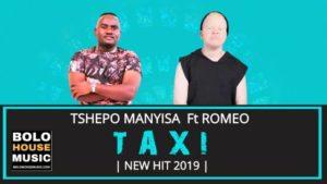 Tshepo Manyisa – Taxi ft Romeo