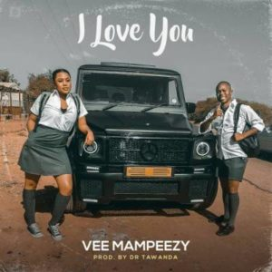 Vee Mampeezy – I Love You