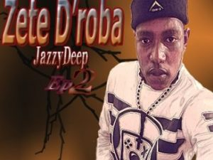 Zete D'roba – Monate Wa Leplanka (JazzyDeep) Ft. Dj M2C