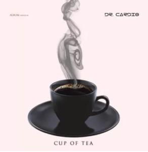ALBUM: Dr Cardio – Cup Of Tea