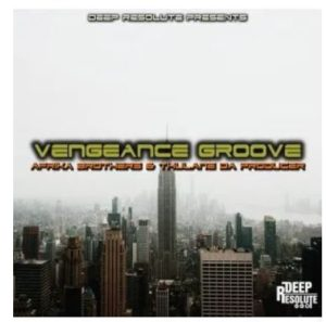 Afrika Brothers & Thulane Da Producer – Vengeance Groove