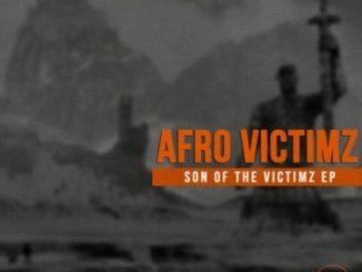 Afro Victimz – Son Of The Victimz EP
