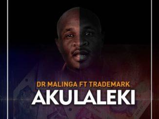Akulaleki - Dr Malinga Feat. Trademark