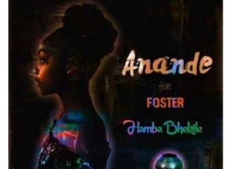 Anande – Hamba Bhekile Ft. Foster