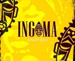 Andyboi – Ingoma
