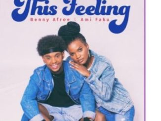 Benny Afroe & Ami Faku – This Feeling