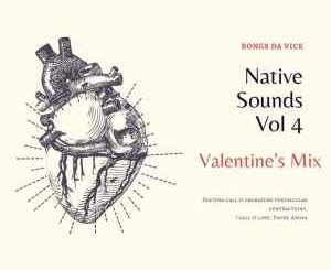 Bongs Da Vick – Native Sounds Vol 4 (Valentine's Mix)