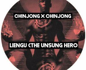 Ch!NJoNG x Ch!NJoNG – Liengu (The Unsung Hero)