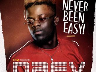 Daev Zambia – Never Been Easy