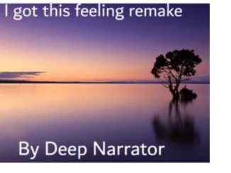 Deep Narrator – I Got This Feeling (Remake)