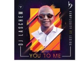 Dj Laschem, Komplexity & Lesiba – You To Me (Original Mix)