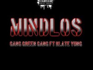 Gang Green Gang – Mindlos