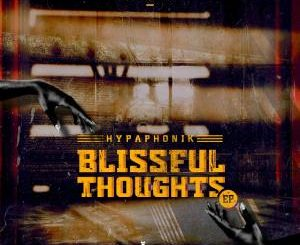 EP: Hypaphonik – Blissful Thoughts