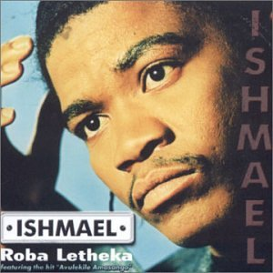 Ishmael - Roba Letheka