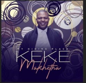 Keke Makhetha – My Hiding Place