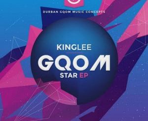 King Lee – Gqom Star EP