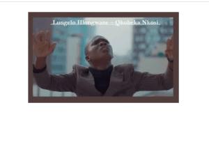 Latest Lungelo Hlongwane 2020 Songs