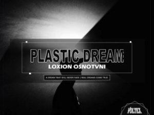 Loxion OsnoTvni – Plastic DreamLoxion OsnoTvni – Plastic Dream
