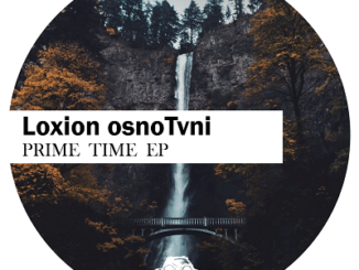 EP: Loxion OsnoTvni – Prime Time