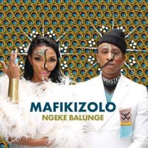 Mafikizolo – Ngeke Balunge Lyrics