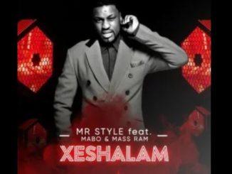 Mr Style – Xeshalam Ft. Mabo & Mass Ram
