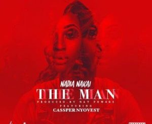 Nadia Nakai Ft. Cassper Nyovest – The Man