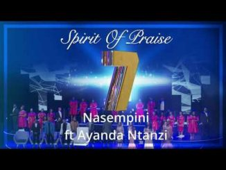 Spirit Of Praise ft Ayanda Ntanzi – Nasempini