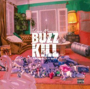 Tatiana Manaois – Buzz Kill