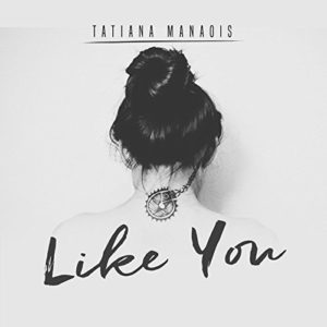Tatiana Manaois - Like You