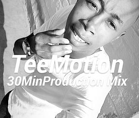 Tee Motion – 30 Min Production Mix (Vol 1)