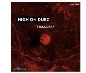 TimAdeep – High on Dubz