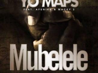 Yo Maps ft. Macky2 x Afunika – Mubelele Remix