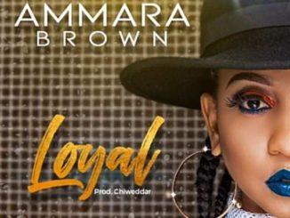 Ammara Brown - Loyal (Music Video)