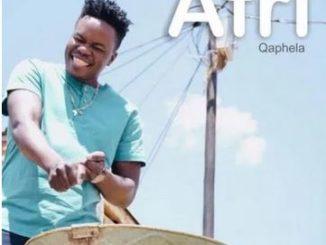 Afri – Qaphela (Amapiano)