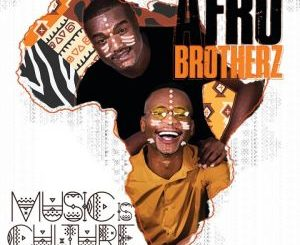 Album: Afro Brotherz – Music Is Culture