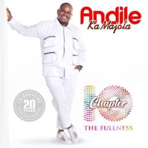 Andile Ka Majola – Chapter 10 (The Fullness) AlbumAndile Ka Majola – Chapter 10 (The Fullness) Album