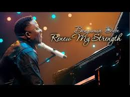 Benjamin Dube - Renew My Strength