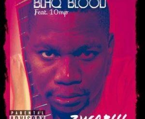 Blaq Blood – Zwap Ft. 10MP