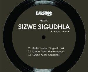Brown Stereo, K Elle & Sizwe Sigudhla – Uzube NamiBrown Stereo, K Elle & Sizwe Sigudhla – Uzube Nami