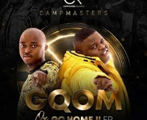 CampMasters – Gqom or Go Home II EP